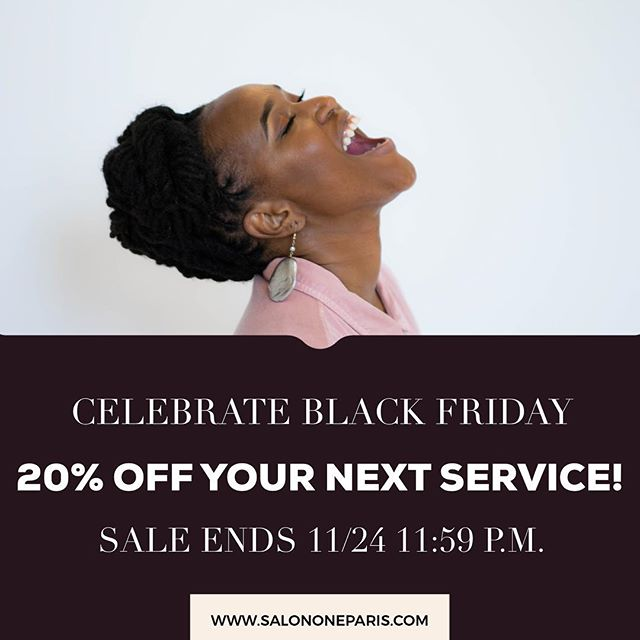 Celebrate Black Friday & Save!  We are closed for the weekend until Tuesday but you can schedule any service starting tomorrow - 11/23 thru Saturday 11/24 and lock in 20% OFF your next visit. www.salononeparis.com  Happy Thanksgiving 🍁 link in Bio.