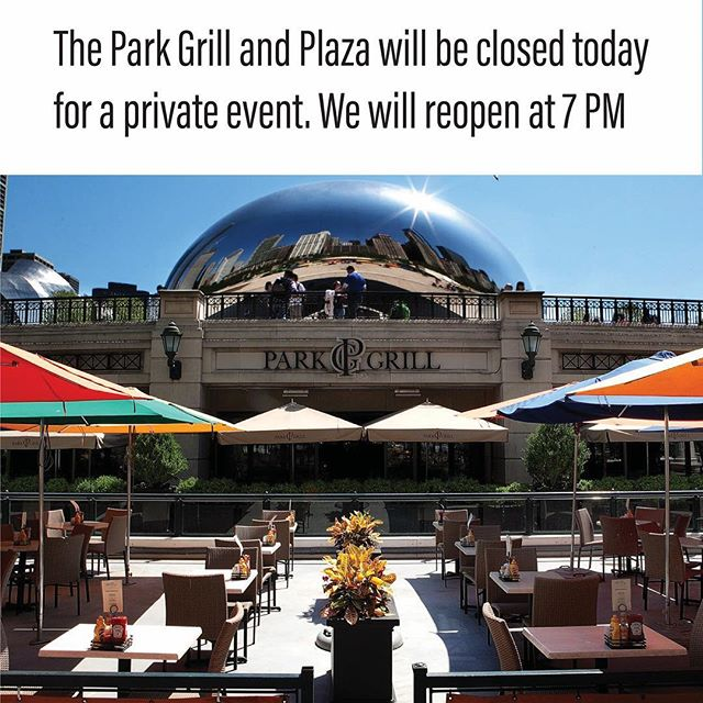 The Park Grill and Plaza will be closed today for a private event. We will reopen at 7PM