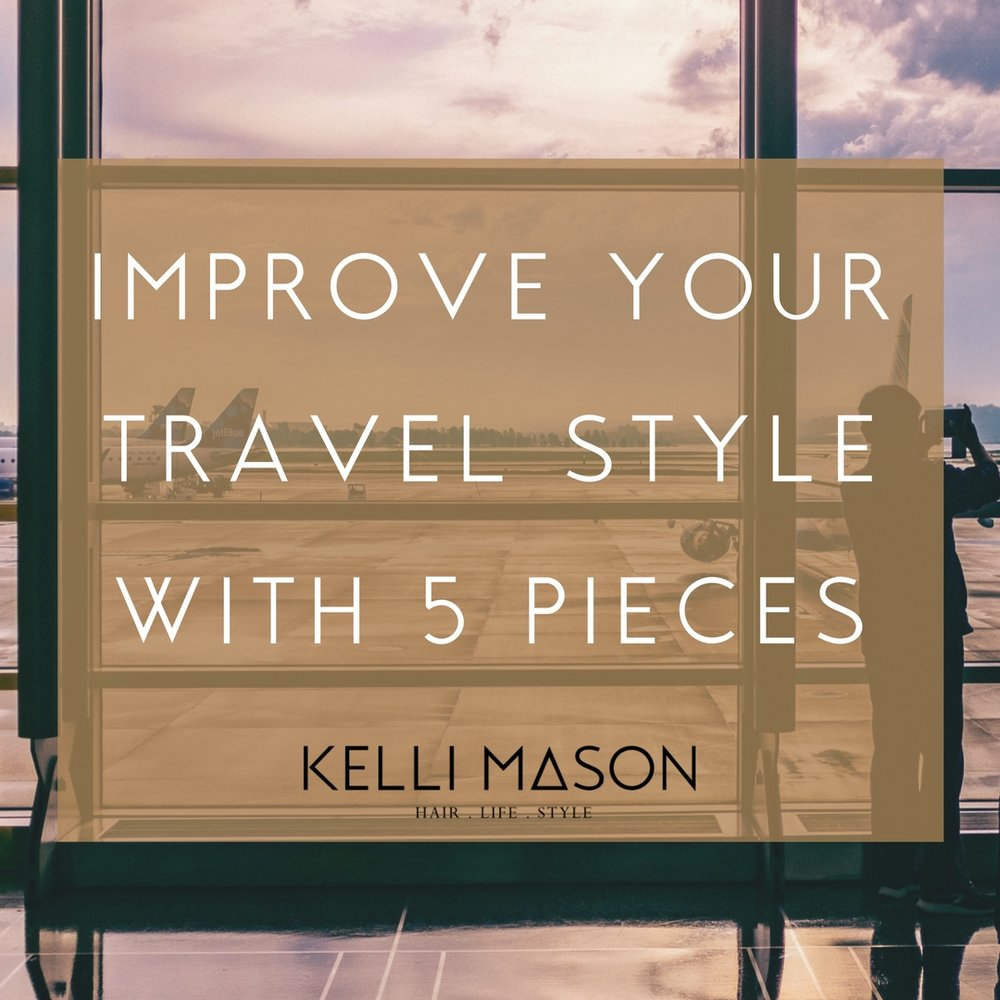 improve your travel style with 5 pieces.jpg