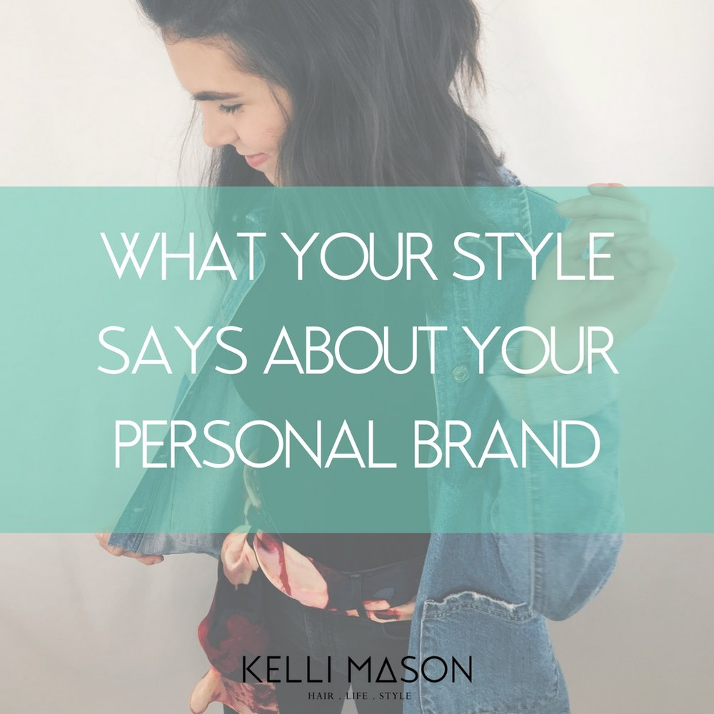 WHAT YOUR STYLE SAYS ABOUT YOUR PERSONAL BRAND.jpg
