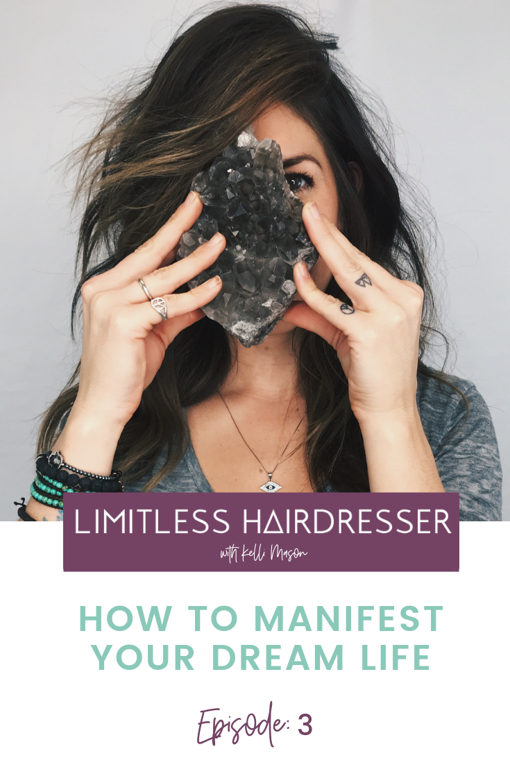 Limitless Hairdresser podcast E3: How to manifest your dream life