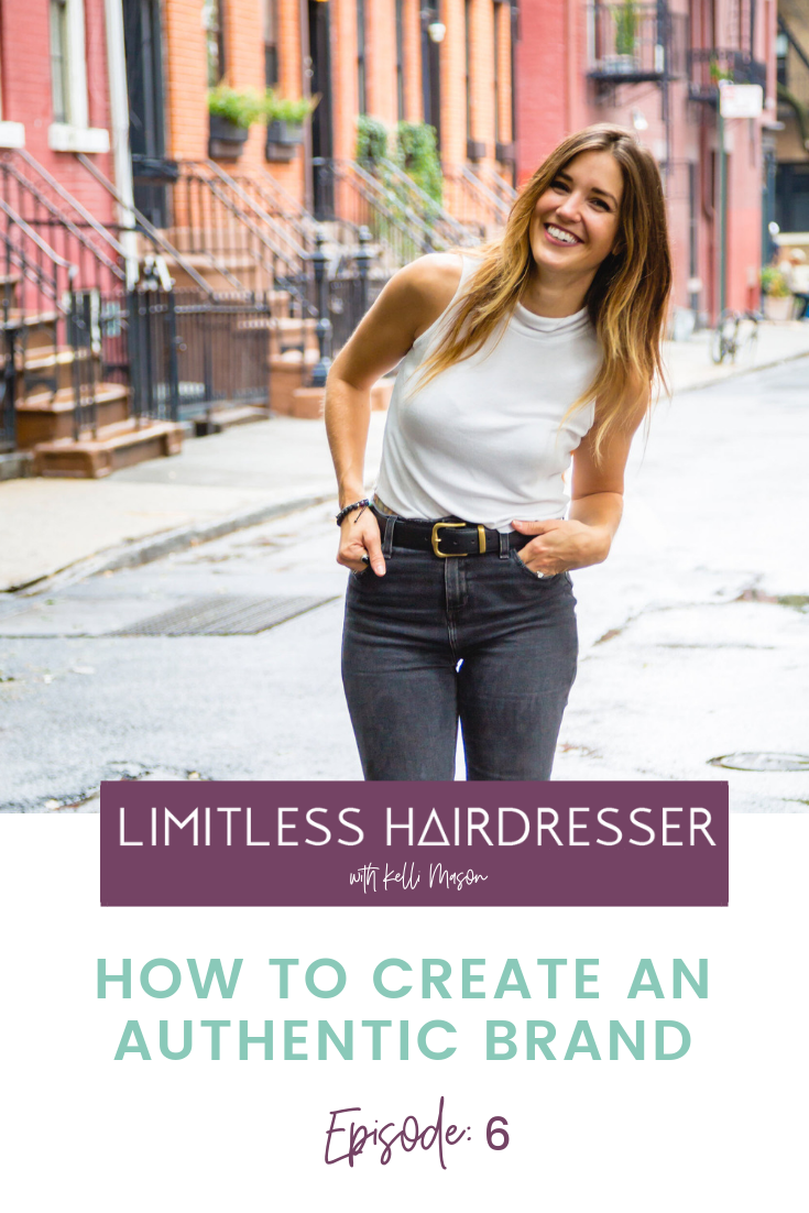 Limitless Hairdresser Podcast Episode 6: How to create an authentic brand