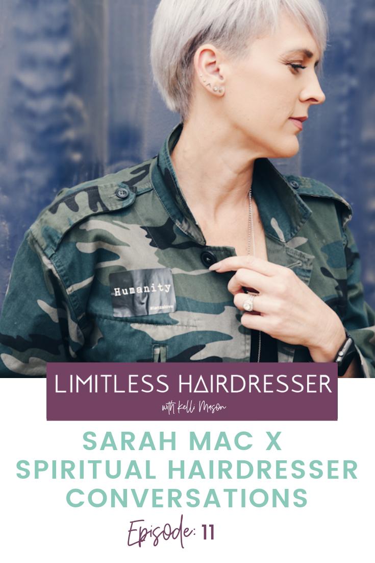 Limitless Hairdresser Podcast Episode 11: Sarah Mac X Spiritual Hairdresser Conversations