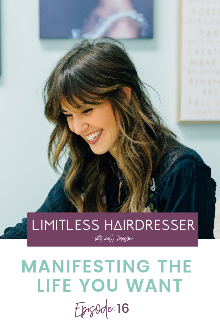 Limitless Hairdresser Podcast Episode 16: Manifesting the Life You Want