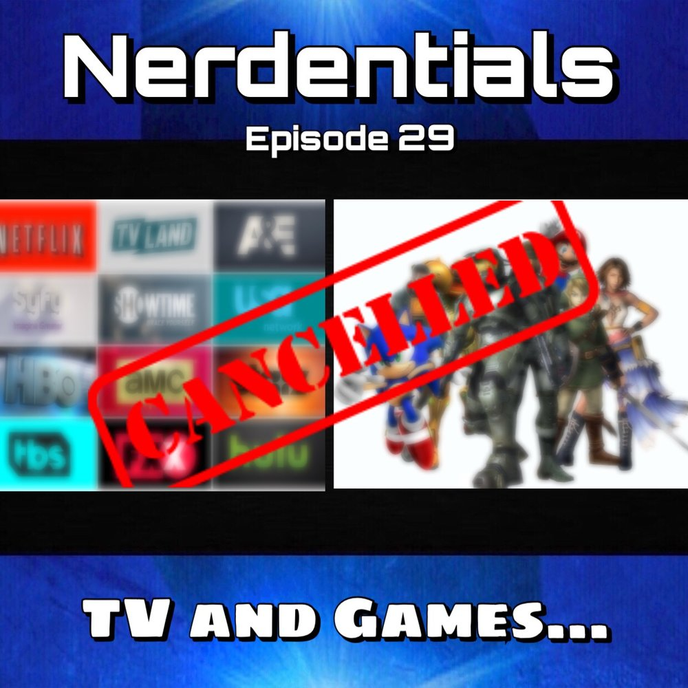 -  Welcome to Nerdentials! Your weekly dose of the nerdy essentials. Covering Film, TV, Video Games and Comics. This week, the 4 nerds all meet up for a lively discussion suggested by one of our listeners! We dive into the topic of shows that got cancelled or ended too soon...and which ones we wish would come back!We also decided that it was such a great topic we hopped into video games and game franchises that suffered the same fate!