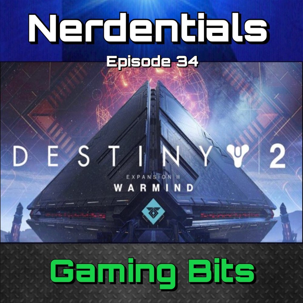 - Welcome to Nerdentials! Your weekly dose of the nerdy essentials. Covering Film, TV, Video Games and Comics. We know it's a little late but we wanted to still cover the previous content from Destiny 2! This week 3 of your nerd hosts dive into our thoughts and feelings on the second Expansion for D2...Warmind!