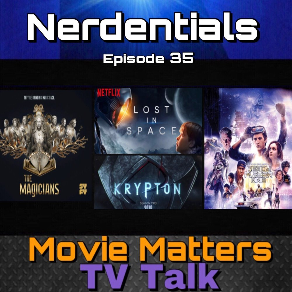 - Welcome to Nerdentials! Your weekly dose of the nerdy essentials. Covering Film, TV, Video Games and Comics. The Nerds talk a couple movie trailers like the Predator and Mortal Engines...Then we review and reflect on some recent tv programming with The Magicians, Ash Vs Evil Dead, Lost in Space, Krypton and YouTube Red's Cobra Kai!