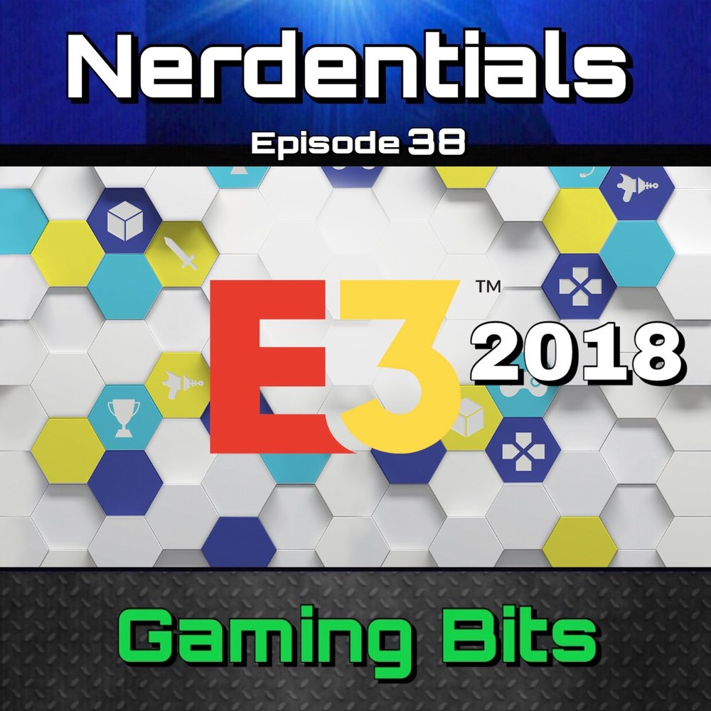 - Welcome to Nerdentials! Your weekly dose of the nerdy essentials. Covering Film, TV, Video Games and Comics. Better late than never...right? Anywho! We finally discuss what happened at the Electronic Entertainment Expo...we got long winded with Xbox and Microsoft coverage that we'll return with a shorter episode covering Sony and Nintendo on the next one! Enjoy!