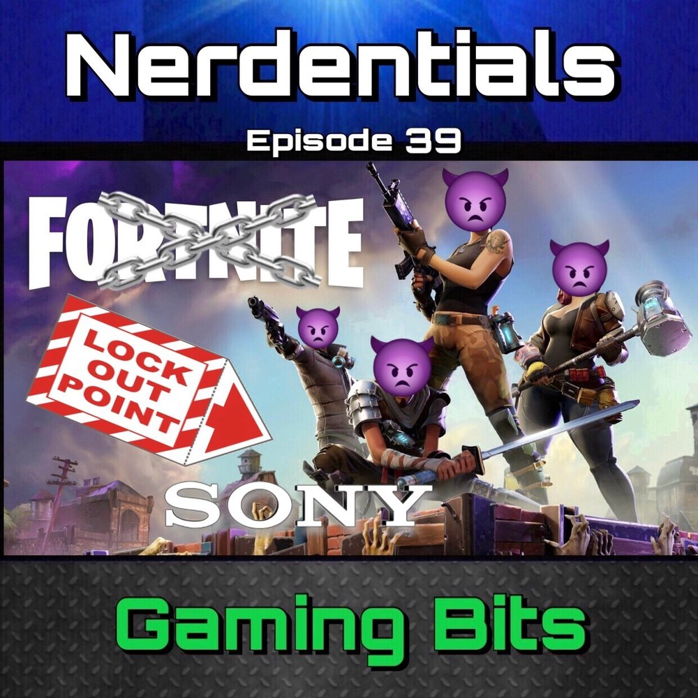 - Welcome to Nerdentials! Your weekly dose of the nerdy essentials. Covering Film, TV, Video Games and Comics. Today we dive into a discussion on Sony's choice to not allow cross-platform play and their shady account lockout on Fortnite Players! Will this affect Sony in the long run? Join the discussion and find out!