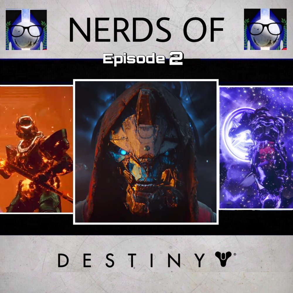 - Welcome Guardians to the Nerds of Destiny Podcast! The Show that dives deep into every essential part of you addiction! or, you know...the Game Destiny!It's been a while. But the nerds catch up on their feelings about Cayde-6 and what Bungie is doing with his character then we dive deep and extensively into the new Sub-Classes and New Supers...all 9 of them! Sick back and join the conversation!