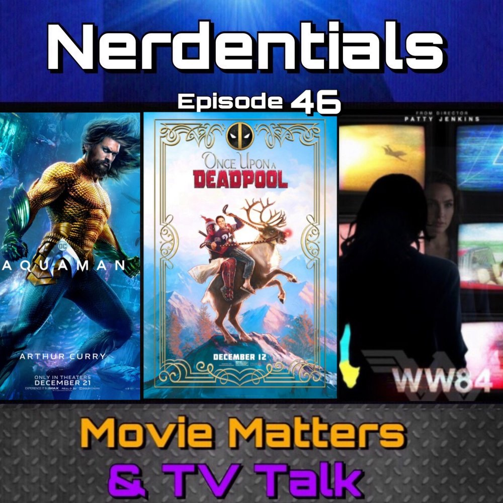 - Welcome to Nerdentials! Your weekly dose of the nerdy essentials. Covering Film, TV, Video Games and Comics.Hey nerds! Another week with your hosts Joe and Lynn! This week we kick off the start to a regular segment called the Weekly Dose! Where each week we'll bring you the latest in nerdy news.This week, Aquaman test screenings looking good and Wonder Woman 2 pushed back? We'll have to talk about it. Also a Dead Pool 2...PG-13 cut for the holidays.Then Joe continues with his backlog reviews of Arrow Season 2 and first impressions on Jessica Jones.
