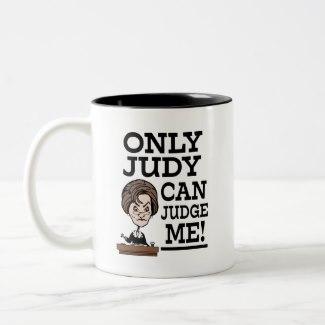 https://www.zazzle.com/only_judy_can_judge_me_funny_parody_mug-168245783550443725