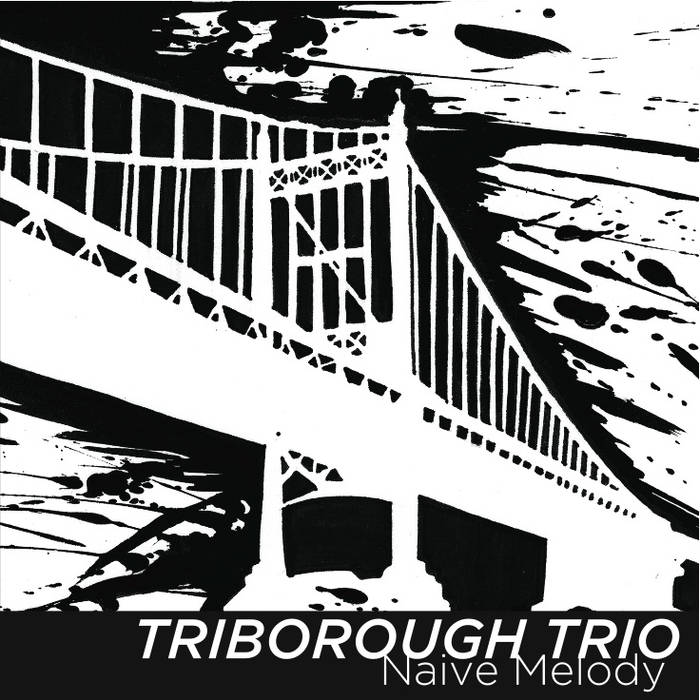 Naive Melody | Triborough Trio