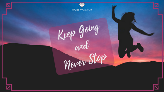 Keep Going Towards Your Dreams And Never Give Up