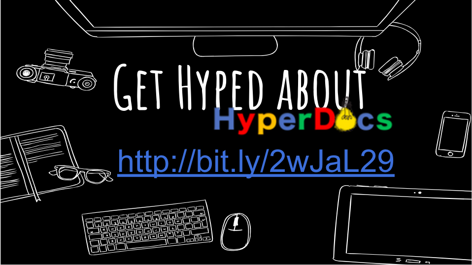 "Getting Hyped About HyperDocs    You see HyperDocs and think, ""Wait, what?"" This session will teach you all about what HyperDocs are and how they can be used to transform your classroom. Help your students learn to solve problems, read authentically, and teach themselves and other students as you go from gatekeeper to facilitator using blended learning!"