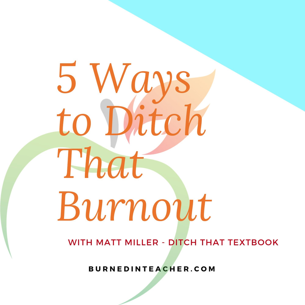 ditch that teacher burnout.jpg