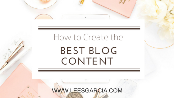 How to Create the Best Blog Content