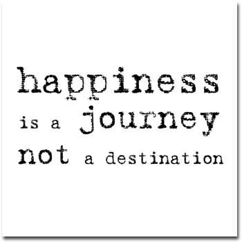 happiness-is-a-journeynot-a-destination-15.jpg