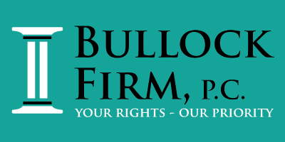 Bullock Firm, P.C. | Your Rights - Our Priority.