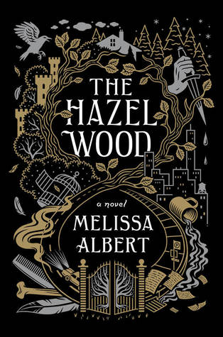 Title: The Hazel Wood  Author: Melissa Albert  Publisher: Flatiron Books  Publish Date: January 30, 2018  Genre: YA, Fantasy