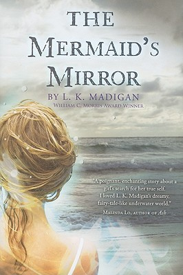 The Mermaid's Mirror by L.K. Madigan