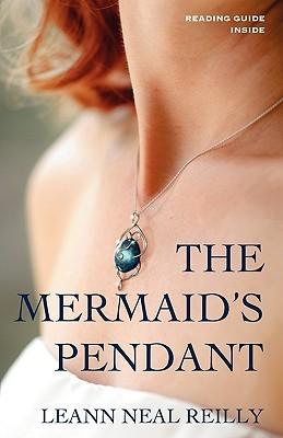 The Mermaid's Pendant by LeAnn Neal Reilly