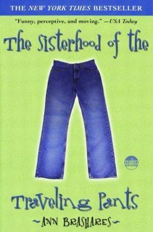 The Sisterhood of the Traveling Pants (Sisterhood #1) by Ann Brashares