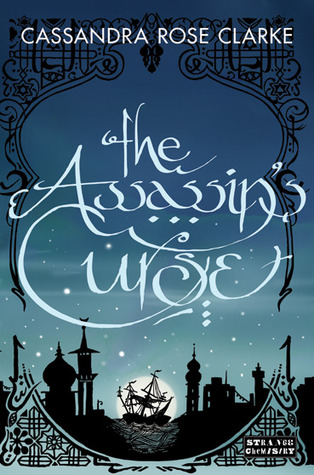 The Assassin's Curse (The Assassin's Curse #1) by Cassandra Rose Clarke