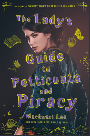The Lady's Guide to Petticoats and Piracy by Mackenzi Lee (Guide #2) // TBR ALERT---RELEASE DATE:October 2, 2018