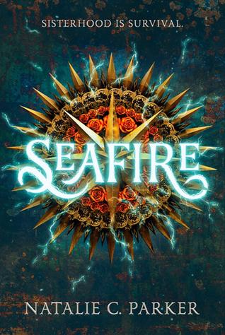 Seafire (Seafire, #1) by Natalie C. Parker (comes out next month!)