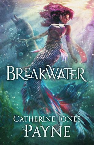 Breakwater (Broken Tides #1) by Catherine Jones Payne