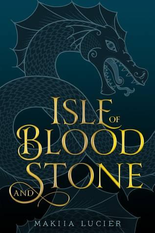 Isle of Blood and Stone (Isle of Blood and Stone #1) by Makiia Lucier