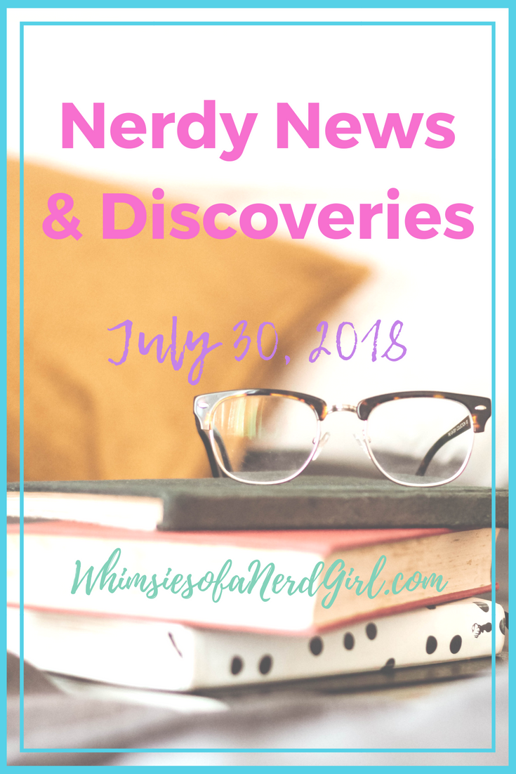 Nerdy News & Discoveries - July 30, 2018.png
