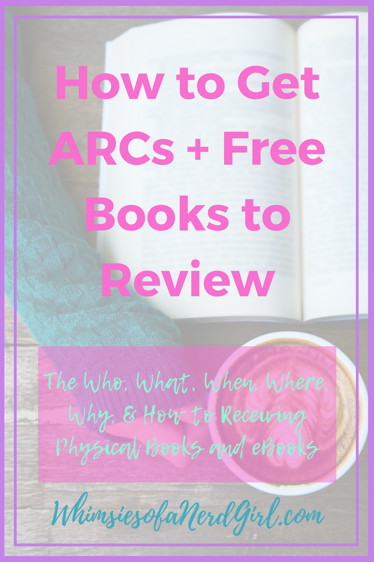 How to Get ARCs + Free Books to Review — Whimsies of a Nerd Girl