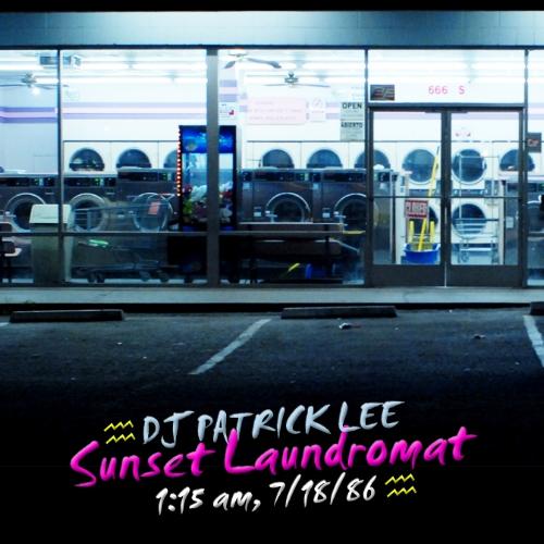 2014 DJ Patrick Lee - Sunset Laundromat.jpg