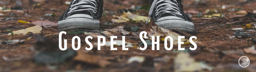 Gospel shoes teaching banner.jpg