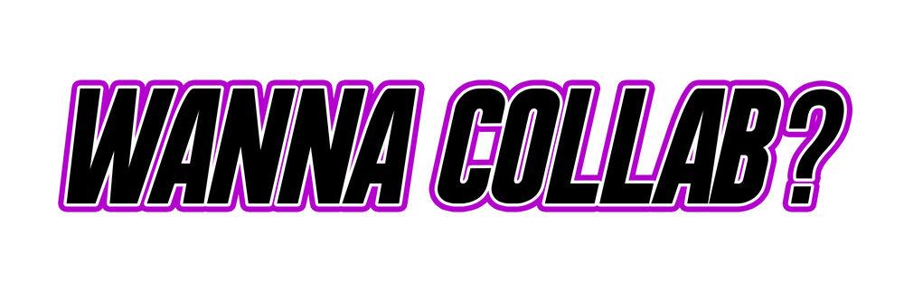 Site Titles - WANNA COLLAB?.jpg