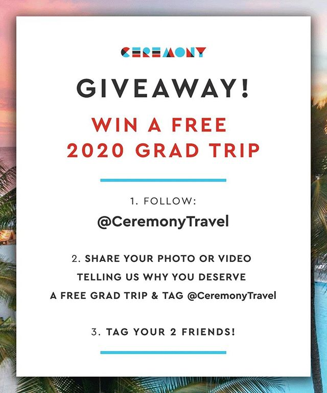 GRAD TRIP GIVEAWAY ✈️🌴☀️🌊 Tell us why YOU deserve a FREE Grad Trip with @CeremonyTravel  To enter: (1) Follow @ceremonytravel (2) Share your photo/or video telling us why you deserve a free grad trip and tag @ceremonytravel (3) Tag your 2 fave people  Winner will be announced April 1st 2019!  Good Luck!  For Terms & Conditions please visit: https://www.ceremony.com/2019-giveaway-terms-and-conditions