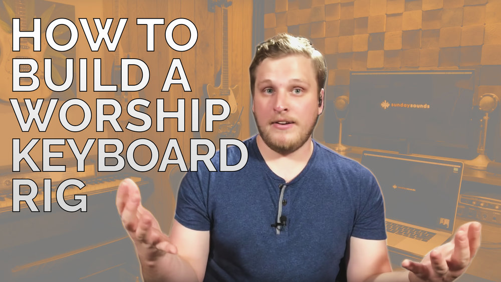Build a worship keys setup — Blog — MainStage Patches and