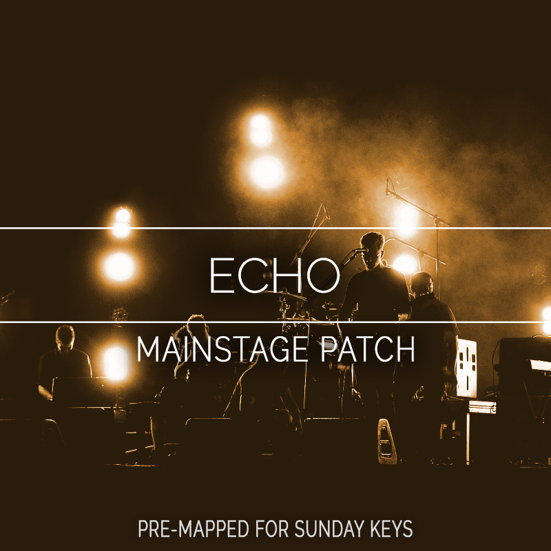 Echo MainStage Patch- Elevation Worship — MainStage Patches and Templates  from Sunday Sounds
