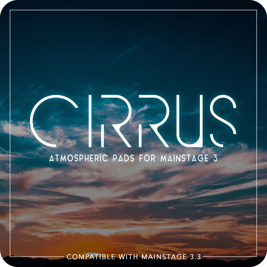 cirrus: mainstage worship pads — mainstage patches and templates