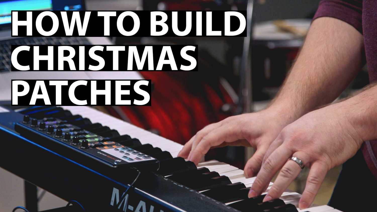 How to Build Worship Keys Patches for Christmas Music — MainStage