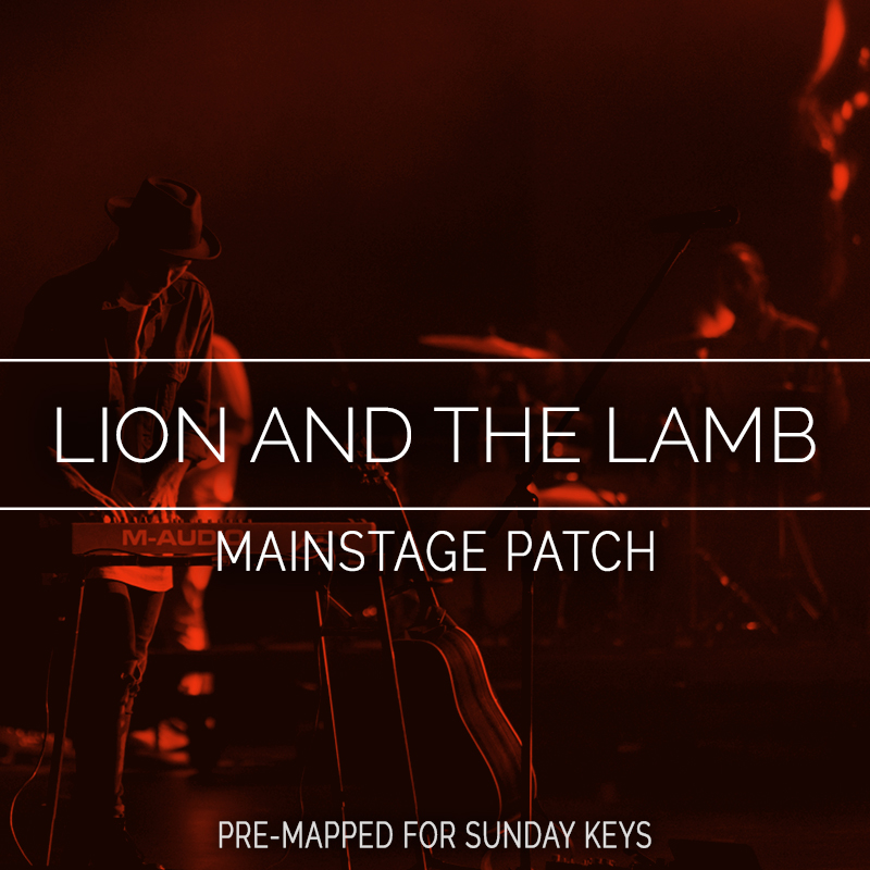 Lion and the Lamb MainStage Patch - Bethel Music — MainStage Patches and  Templates from Sunday Sounds