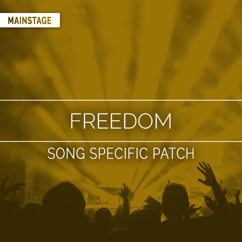 Freedom MainStage Patch- Jesus Culture — MainStage Patches and Templates  from Sunday Sounds