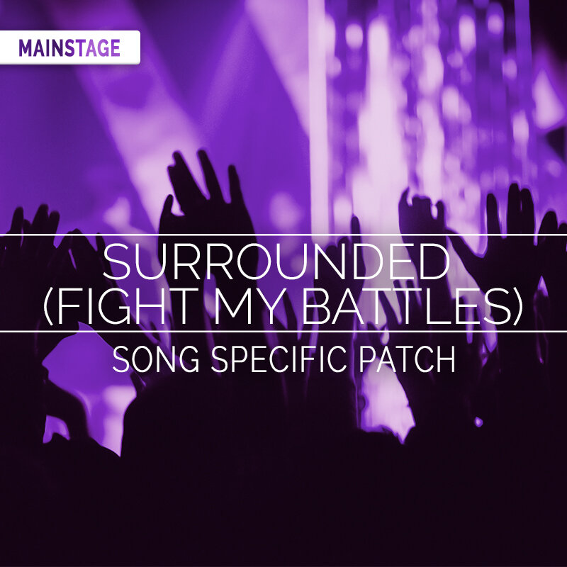 Surrounded (Fight My Battles) MainStage Patch- UPPERROOM — MainStage  Patches and Templates from Sunday Sounds