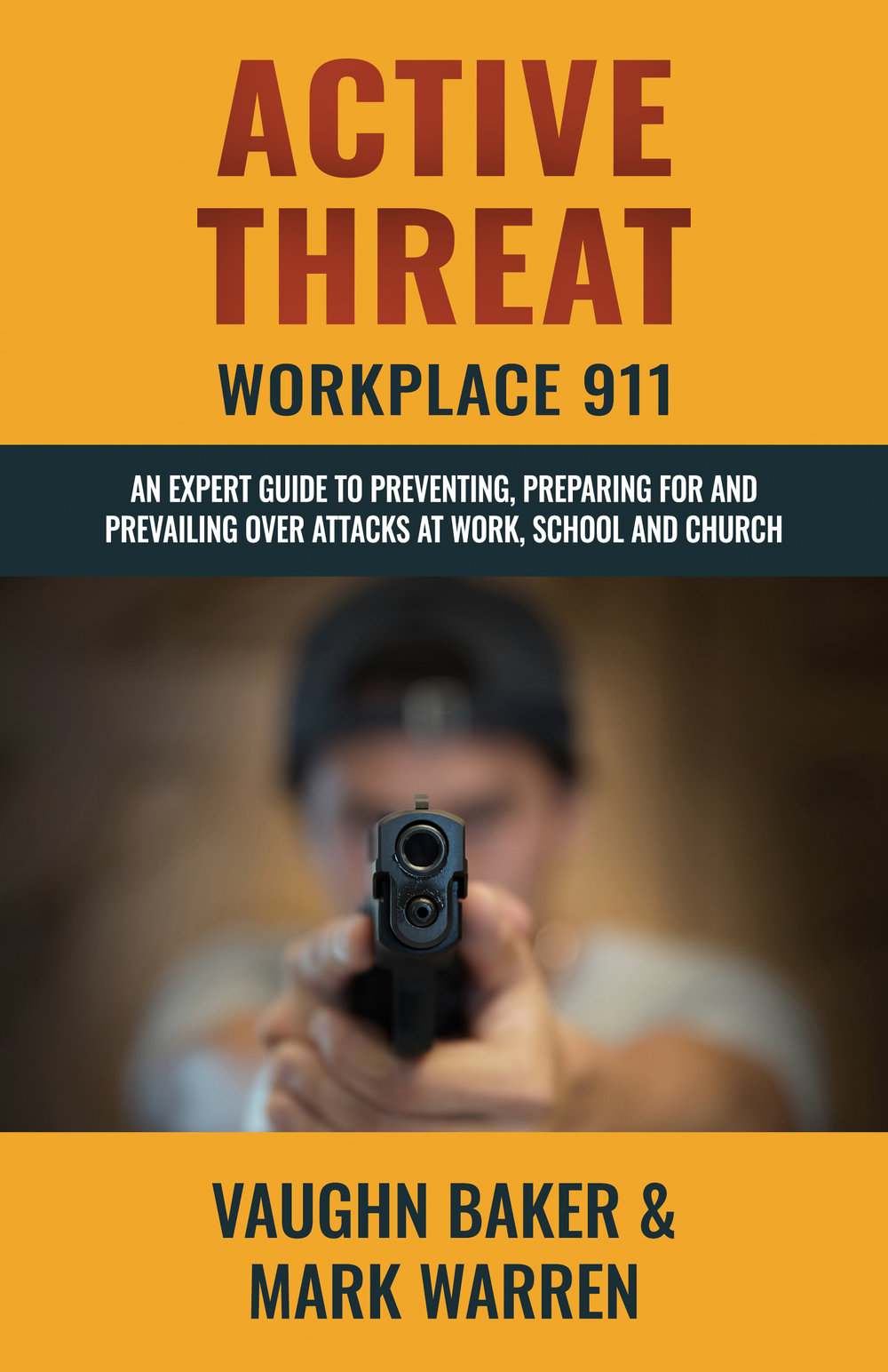 Active Threat: Workplace 911 book by Vaughn Baker and Mark Warren