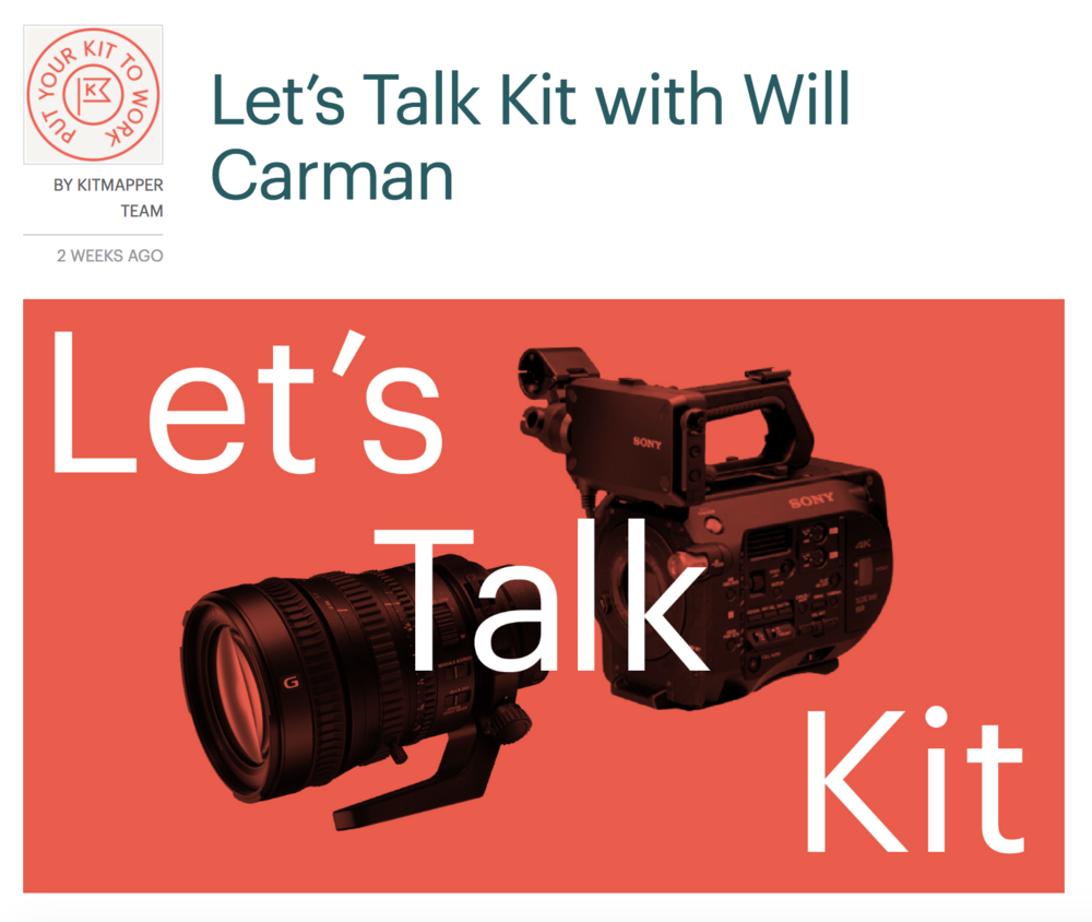 I had a chat with the kind folks over at  KitMapper  talking about how I got into filmmaking, my influences and of course my kit. This was a fun experience with some interesting questions that I have not thought about before.