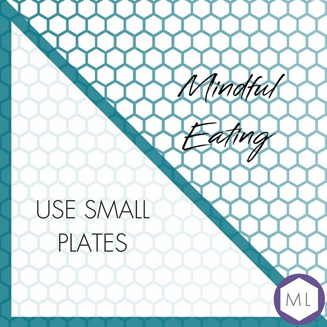 Mindful Eating Tips // Smaller portions - we often feel fuller after eating an entire plate of food.