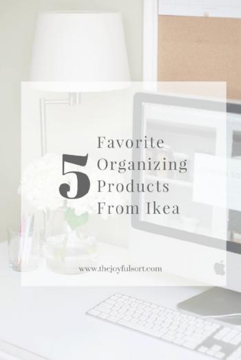 The Joyful Sort Top 5: Favorite Organizing Products From Ikea - Columbus, OH Professional Organizer - Blog