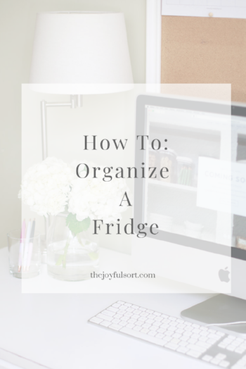 The Joyful Sort - Professional Organizer - Columbus, Ohio - Blog - How To Organize A Fridge.png